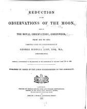 Reduction of the Observations of the Moon: Made at the Royal Observatory, Greenwich, from 1831 to 1851