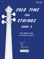Solo Time for Strings - Cello, Book 2: For String Class or Individual Instruction