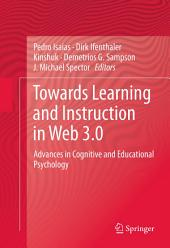 Towards Learning and Instruction in Web 3.0: Advances in Cognitive and Educational Psychology