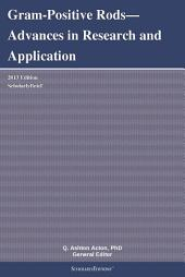 Gram-Positive Rods—Advances in Research and Application: 2013 Edition: ScholarlyBrief