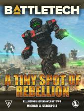 BattleTech: A Tiny Spot of Rebellion: Kell Hounds Ascendant 2