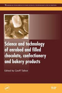Science and Technology of Enrobed and Filled Chocolate  Confectionery and Bakery Products