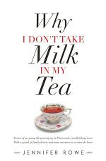 Why I Don't Take Milk in My Tea