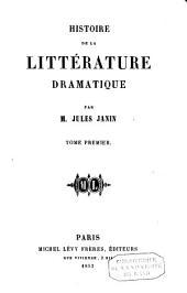 Histoire de la littérature dramatique: Volume1