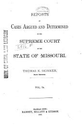 Reports of Cases Determined by the Supreme Court of the State of Missouri: Volume 74