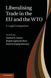 Liberalising Trade in the EU and the WTO: A Legal Comparison