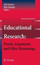 Educational Research: Proofs, Arguments, and Other Reasonings