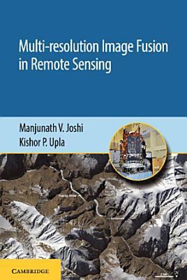 Multi resolution Image Fusion in Remote Sensing