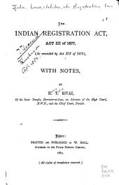 The Indian Registration Act, Act III of 1877: As Amended by Act XII of 1879, with Notes