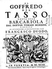 El Goffredo del Tasso cantà alla barcariola: Dal Dottor Tomaso Mondini, Dedicà al Lustrissimo, e Celentissimo Sior Francesco Duodo