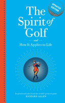 The Spirit of Golf and How It Applies to Life Updated Edition: Inspirational Tales from the World's Greatest Game