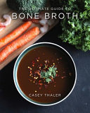 The Ultimate Guide to Bone Broth Book