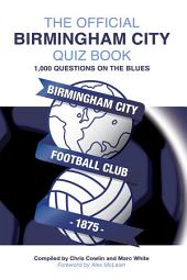 The Official Birmingham City Quiz Book: 1,000 Questions on The Blues
