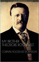 My Brother Theodore Roosevelt PDF