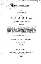 The History of Arabia: Ancient and Modern : Containing a Description of the Country ...