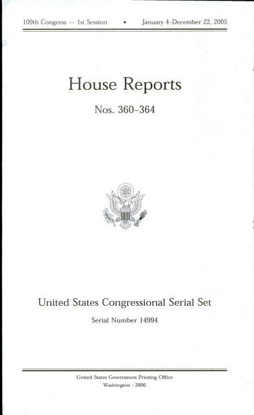 Download United States Congressional Serial Set  Serial No  14994  House Reports Nos  360 364 Book