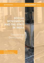 Social Movements and the State in India: Deepening Democracy?