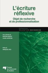 L'écriture réflexive: Objet de recherche et de professionnalisation
