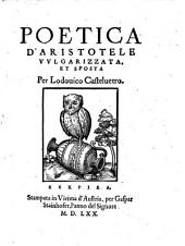Poetica, vulgarizzata et sposta per Lodovico Castelvetro