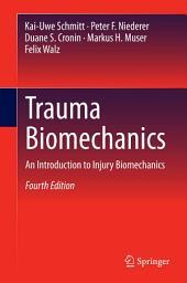 Trauma Biomechanics: An Introduction to Injury Biomechanics, Edition 4