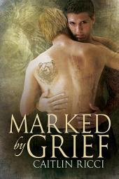 Marked by Grief: Edition 2