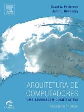 Arquitetura de Computadores: UMA ABORDAGEM QUANTITATIVA, Edição 5