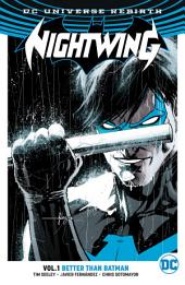 Nightwing Vol. 1: Better Than Batman: Volume 1