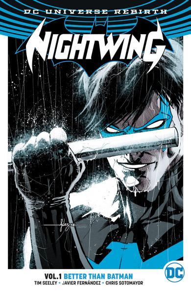 Nightwing Vol  1  Better Than Batman