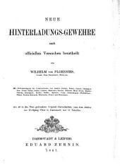 Neue Studien über die gezogene Feuerwaffe der Infanterie: Neue Hinterladungs-Gewehre : nach officiellen Versuchen beurtheilt. Suppl.-Bd. 2[,1]