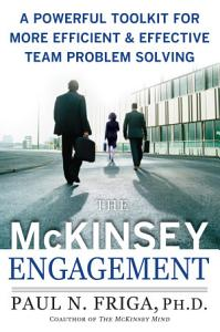 The McKinsey Engagement  A Powerful Toolkit For More Efficient and Effective Team Problem Solving PDF