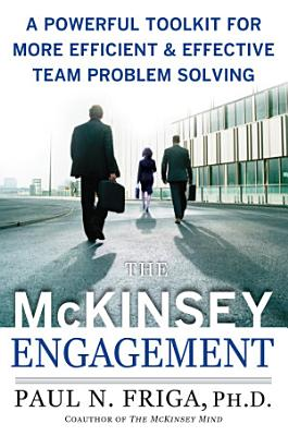 The McKinsey Engagement  A Powerful Toolkit For More Efficient and Effective Team Problem Solving