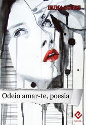 Odeio amar-te, poesia