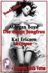 Sonderausgabe: Die ewige Jungfrau, Exzesse