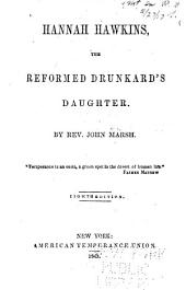 Hannah Hawkins, the Reformed Drunkard's Daughter