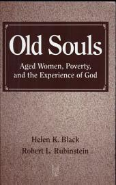 Old Souls: Aged Women, Poverty, and the Experience of God