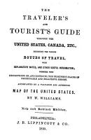The Traveller s and Tourist s Guide Through the United States  Canada  Etc   Exhibiting the Various Routes of Travel     Accompanied by a Valuable and Authentic Map of the United States PDF