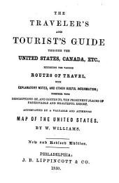 The traveller's and tourist's guide through the United States, Canada, etc., exhibiting the various routes of travel ... accompanied by a valuable and authentic map of the United States