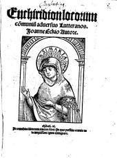 Enchiridion locorum com[m]uniu[m] aduersus Lutteranos
