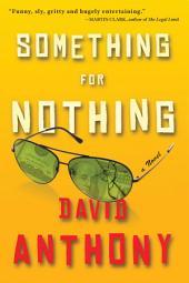 Something for Nothing: A Novel