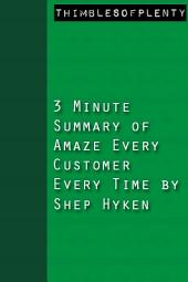 3 Minute Summary of Amaze Every Customer Every Time by Shep Hyken