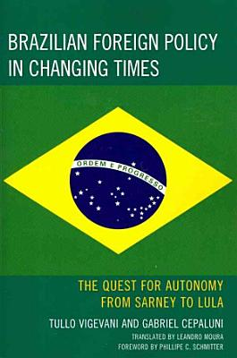 Brazilian Foreign Policy in Changing Times PDF