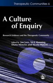 A Culture of Enquiry: Research Evidence and the Therapeutic Community
