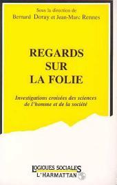 Regards sur la folie: Investigations croisées de sciences de l'homme et de la société