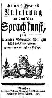 Anleitung zur deutschen Sprachkunst: zum bequemern Gebrauche von ihm selbst in Kurze gezogen