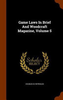 Game Laws in Brief and Woodcraft Magazine