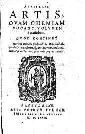Auriferae artis, quam chemiam vocant antiquissimi authores, sive turba philosophorum: Volume 2