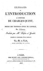 Extraits de l'Introduction à l'Histoire de Charles-Quint, et précis des troubles civils de Castille, par Robertson; traduits par Mrs. Dufau et Guadet, publiés et précédés d'une préface par M. de Pradt, etc