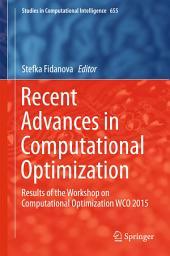 Recent Advances in Computational Optimization: Results of the Workshop on Computational Optimization WCO 2015