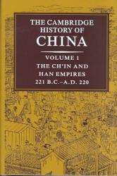 The Cambridge History Of China Volume 1 The Ch In And Han Empires 221 Bc Ad 220 Book PDF