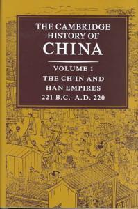 The Cambridge History of China  Volume 1  The Ch in and Han Empires  221 BC AD 220 Book
